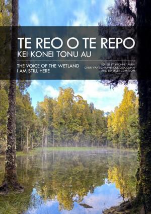 Front cover: Te reo o te repo – kei konei tonu au The Voice of the Wetland – I am still here. Click to download complete handbook